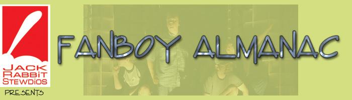 JackRabbit Studios Presents - Fanboy Almanac